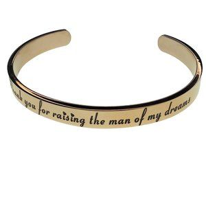 Thank you for raising the man of my dreams cuff